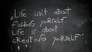 Life isn't about finding yourself