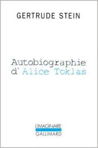 Gertrude Stein - Autobiographie d'Alice Tokias